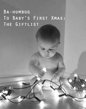 Ba-humbug to Baby's First Christmas: Gift List